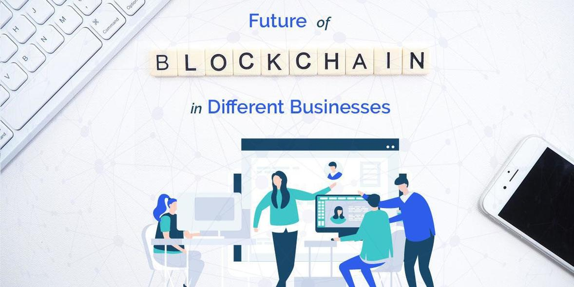 future of blockchain technology in different businesses